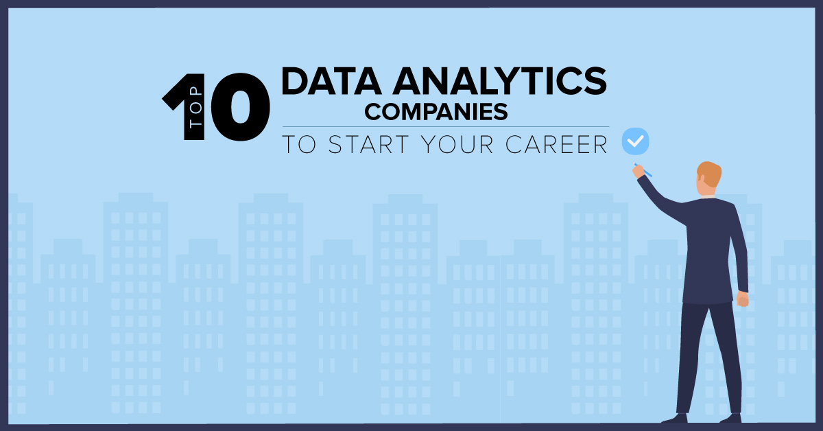 Top 10 Data Analytics Companies To Start Your Career