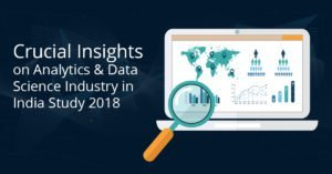 Crucial Insights on Analytics & Data Science Industry in India