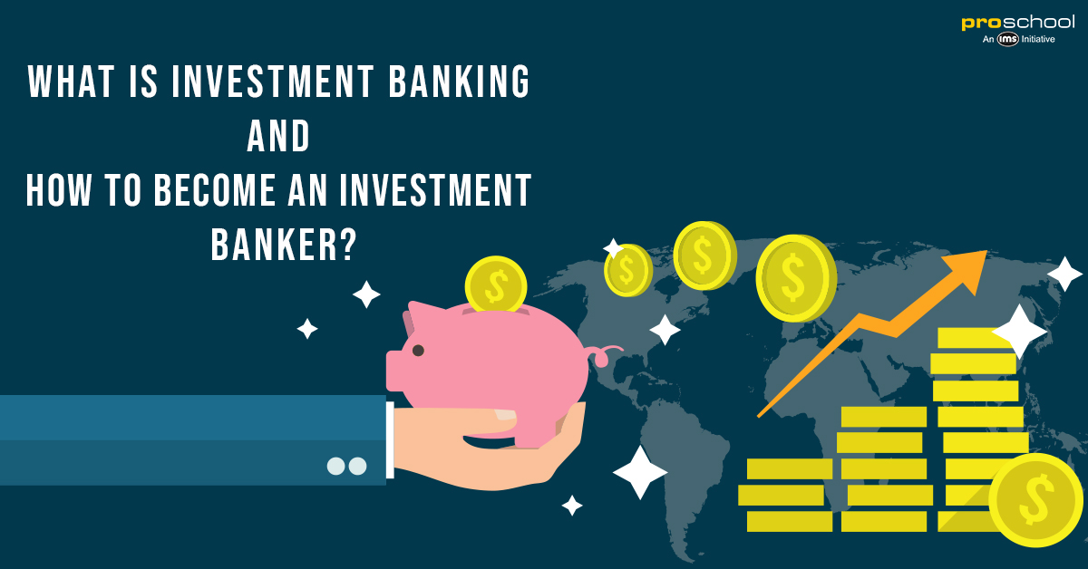 What is an Investment Banking and How to become an